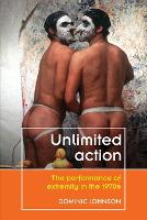 Unlimited Action: The Performance of...