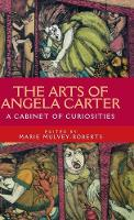 The Arts of Angela Carter: A Cabinet...