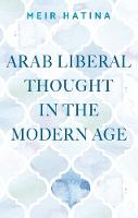Arab Liberal Thought in the Modern Age