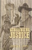 Gunslinging Justice: The American...