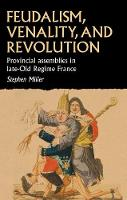 Feudalism, Venality, and Revolution:...