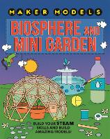 Maker Models: Biosphere and Mini-garden