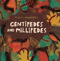 Mucky Minibeasts: Centipedes and...