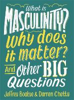 What is Masculinity? Why Does it...