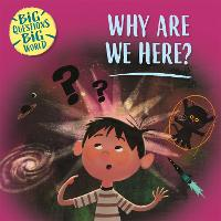 Big Questions, Big World: Why are we...