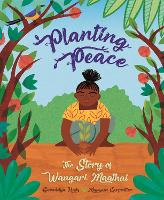 Planting Peace: The Story of Wangari...