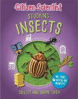Citizen Scientist: Studying Insects
