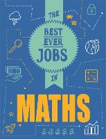 The Best Ever Jobs In: Maths