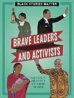Black Stories Matter: Brave Leaders...