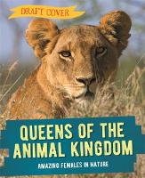 Queens of the Animal Kingdom