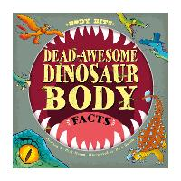 Body Bits: Dead-awesome Dinosaur Body...
