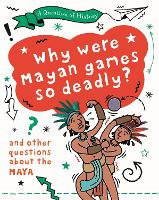 Why were Mayan games so deadly? And...