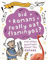 Did Romans really eat flamingos? And...