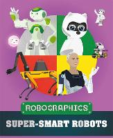Robographics: Super-smart Robots