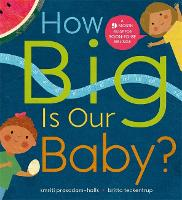 How Big is Our Baby?: A 9-month guide...