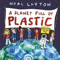 A Planet Full of Plastic: and how you...