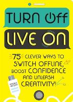 Turn Off, Live On: 75 clever ways to...