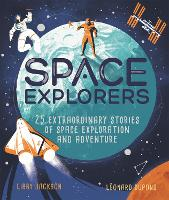Space Explorers: 25 extraordinary...