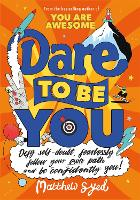 Dare to Be You: Defy Self-Doubt,...