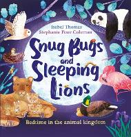 Snug Bugs and Sleeping Lions: Bedtime...