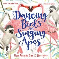 Dancing Birds and Singing Apes: How...