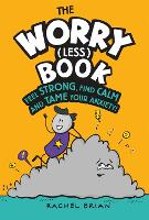 The Worry (Less) Book: Feel Strong,...