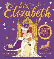 Little Elizabeth: The Young Princess...