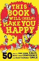 This Book Will (Help) Make You Happy:...