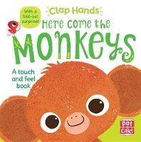 Clap Hands: Here Come the Monkeys: A...