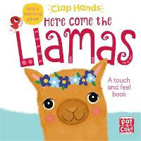 Clap Hands: Here Come the Llamas: A...