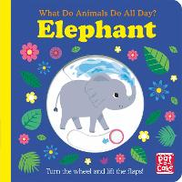 What Do Animals Do All Day?: Elephant