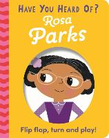 Have You Heard Of?: Rosa Parks: Flip...