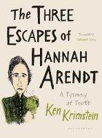 The Three Escapes of Hannah Arendt: A...