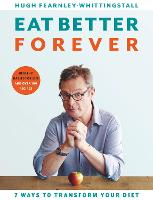 Eat Better Forever: 7 Ways to...