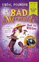 Bad Mermaids Meet the Witches: World...