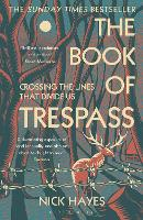 The Book of Trespass: Crossing the...