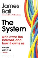 The System: Who Owns the Internet, ...