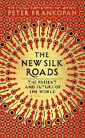 The New Silk Roads: The Present and...