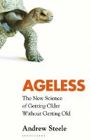 Ageless: The New Science of Getting...