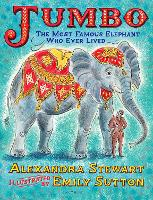 Jumbo: The Most Famous Elephant Who...