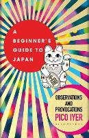 A Beginner's Guide to Japan:...