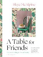 A Table for Friends: The Art of...