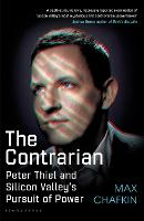 The Contrarian: Peter Thiel and...