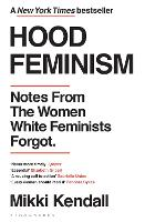 Hood Feminism: Notes from the Women...