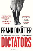 Dictators: The Cult of Personality in...