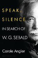 Speak, Silence: In Search of W. G....