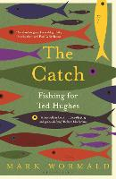 The Catch: Fishing for Ted Hughes