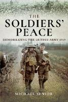 The Soldiers' Peace: Demobilizing the...