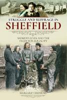 Struggle and Suffrage in Sheffield:...
