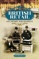 British Retail and the Men Who Shaped It